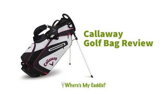 Callaway Golf Bag Review